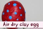 Air dry activity ideas Easter egg